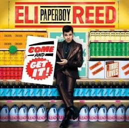 Ely Paperboy Reed Come and get it
