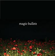 Magic Bullets - Magic Bullets