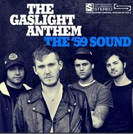 The Gaslight Anthem - The ´59 sound