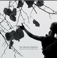 The grand Opening - Beyond the Brightness