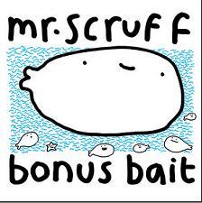 MR. SCRUFF - BONUS BAIT